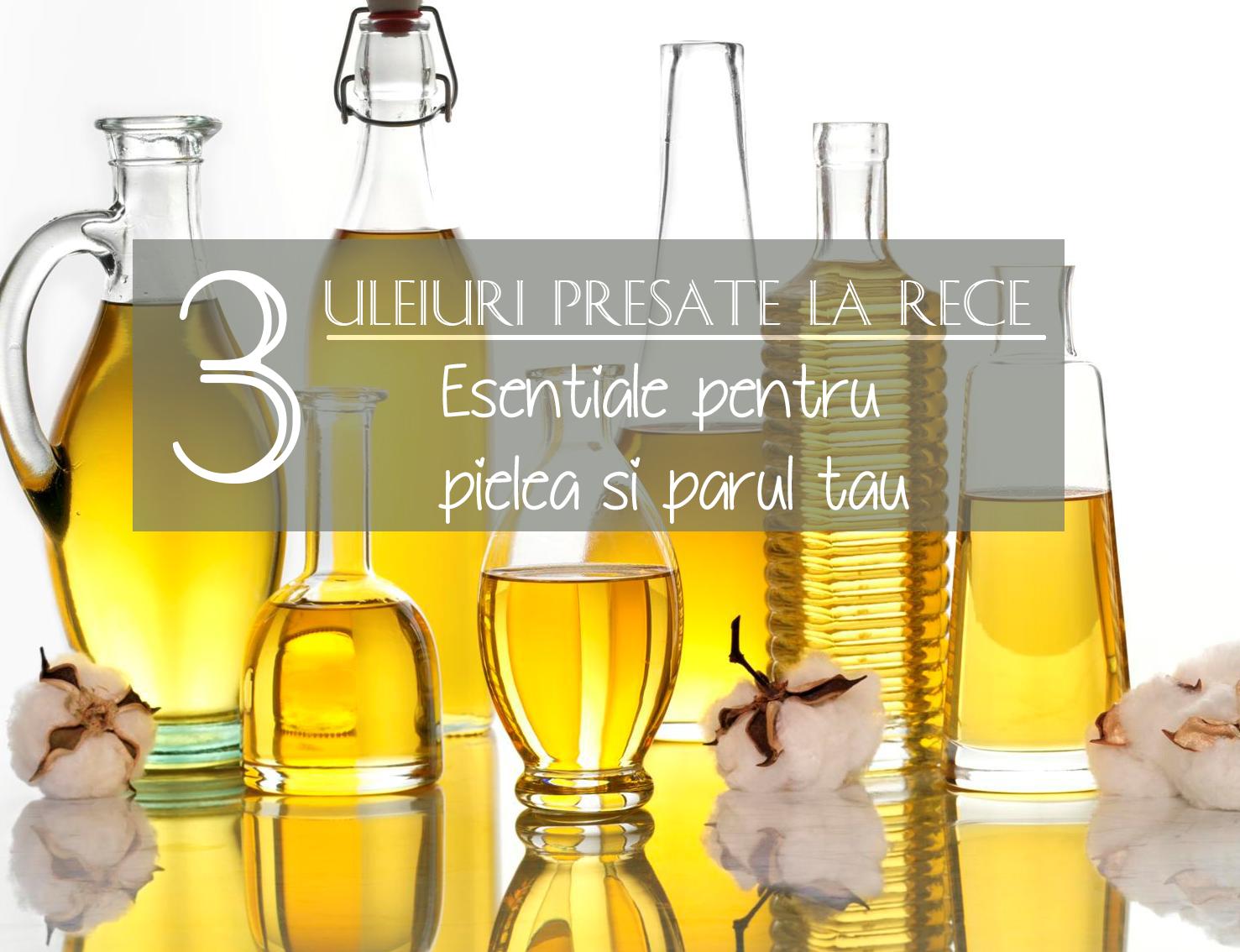 3 uleiuri presate la rece esentiale pentru par si piele
