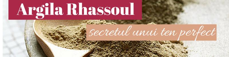 Argila Rhassoul – secretul unui ten perfect