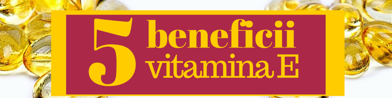 Vitamina E – top 5 beneficii